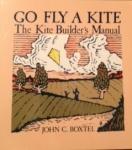 Go Fly a Kite the Kite Builder's Manual